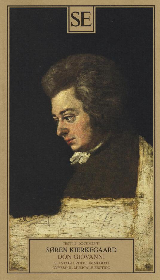 Don Giovanni. Gli stadi erotici immediati, ovvero il musicale erotico - Søren Kierkegaard - 7