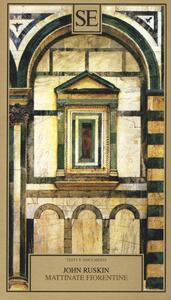 Mattinate fiorentine - John Ruskin - 2
