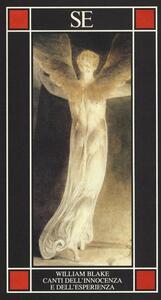 Canti dell'innocenza e dell'esperienza. Testo inglese a fronte - William Blake - copertina