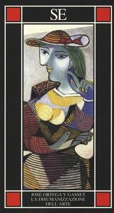La disumanizzazione dell'arte - José Ortega y Gasset - 3