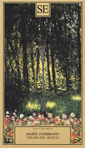 Chiari del bosco - María Zambrano - 6