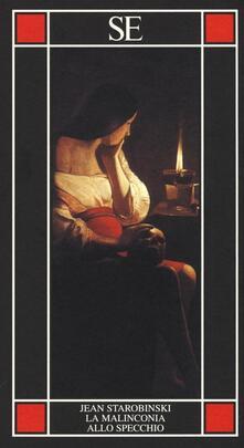 La malinconia allo specchio - Jean Starobinski - copertina