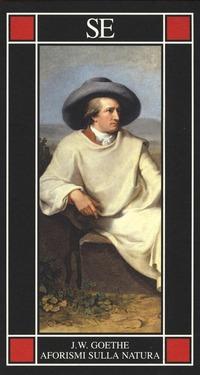 Aforismi sulla natura - Goethe Johann Wolfgang - wuz.it