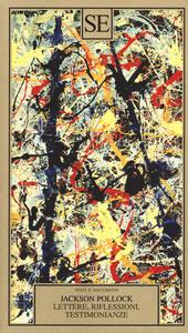Lettere, riflessioni, testimonianze - Jackson Pollock - 2