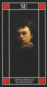 Illuminazioni. Testo francese a fronte - Arthur Rimbaud - copertina