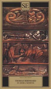 In hora mortis. Testo tedesco a fronte - Thomas Bernhard - copertina