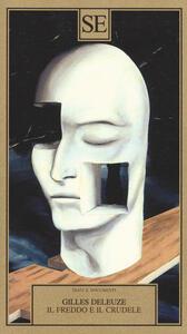 Il freddo e il crudele - Gilles Deleuze - copertina
