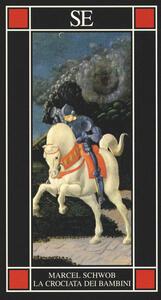 La crociata dei bambini-Il mare e il tramonto - Marcel Schwob,Yukio Mishima - copertina