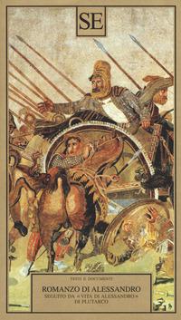 Il Il Romanzo di Alessandro seguito da «Vita di Alessandro» di Plutarco - - wuz.it