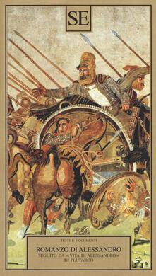 Ristorantezintonio.it Il Romanzo di Alessandro seguito da «Vita di Alessandro» di Plutarco Image