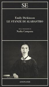 Le stanze di alabastro. Testo inglese a fronte - Emily Dickinson - copertina