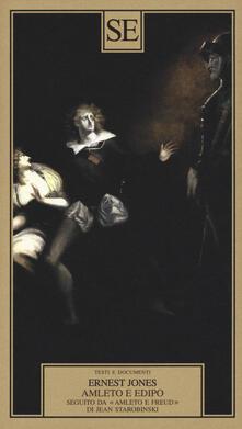Amleto e Edipo. Seguito da «Amleto e Freud» di Jean Starobinski.pdf