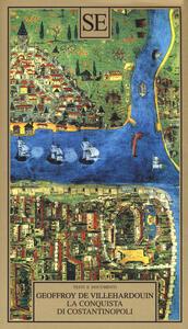 La conquista di Costantinopoli - Geoffroy de Villehardouin - copertina
