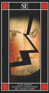Ragione e antiragione nel nostro tempo - Karl Jaspers - copertina