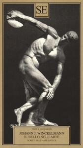 Il bello nell'arte. Scritti sull'arte antica - Johann Joachim Winckelmann - copertina