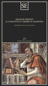 Il concetto d'amore in Agostino. Saggio di interpretazione filosofica - Hannah Arendt - copertina