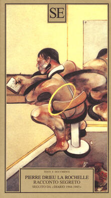 Racconto segreto-Diario 1944-1945-Esordio - Pierre Drieu La Rochelle - copertina