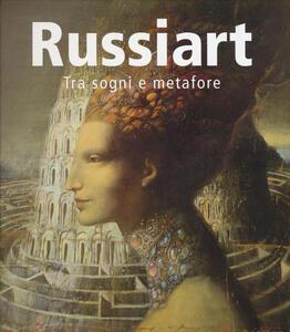 Russiart. Tra sogni e metafore. Catalogo della mostra (Rimini, agosto-settembre 2014). Ediz. italiana, inglese, russa