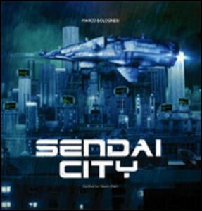 Sendai city. To the end of the future. Marco Bolognesi. Con poster. Ediz. illustrata - copertina