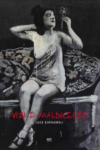 Vizi e maldicenze. Ediz. illustrata - Luca Giovagnoli - copertina