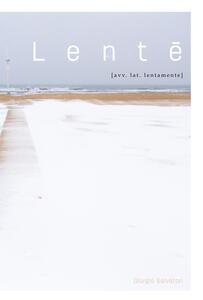 Lente [avv. lat. lentamente]. Ediz. illustrata - Giorgio Salvatori - copertina