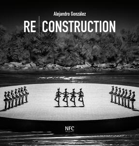 Re-construction. Alejandro Gonzàlez. Ediz. multilingue - copertina