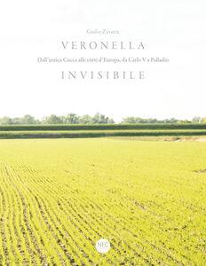 Veronella invisibile. Dall'antica Cucca alle corti d'Europa, da Carlo V a Palladio