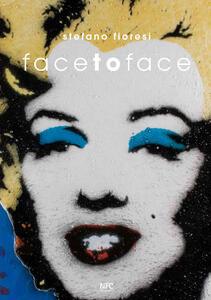 Face to face. Ediz. multilingue - Stefano Fioresi - copertina
