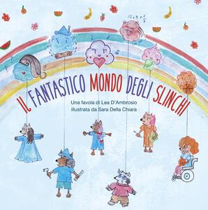 Il fantastico mondo degli Slinchi - Lea D'Ambrosio - copertina