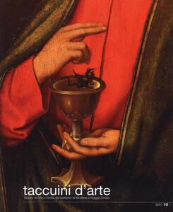 Taccuini d'arte. Rivista di arte e storia del territorio di Modena e Reggio Emilia (2017). Vol. 10 - copertina