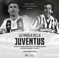 La La favola della Juventus. Da Platini a Ronaldo: quarant'anni con l'obiettivo puntato sulla Vecchia Signora e i suoi eroi - Giglio Salvatore - wuz.it