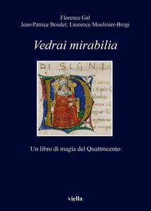 Vedrai Mirabilia. Un libro di magia del Quattrocento - Jean-Patrice Boudet,Florence Gal,Laurence Moulinier - copertina