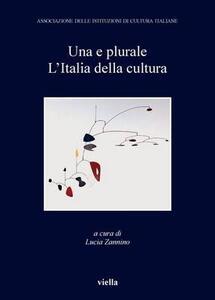 Una e plurale. L'Italia della cultura - copertina