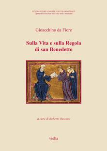 Sulla Vita e sulla Regola di san Benedetto - Roberto Rusconi,Gioacchino da Fiore - ebook