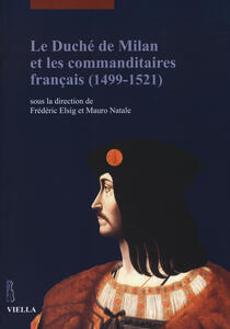 Le duché de Milan et les commanditaires français (1499-1521) - copertina