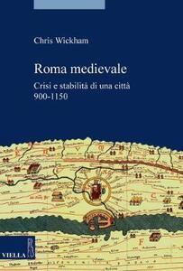 Roma medievale. Crisi e stabilità di una città 950-1150 - Chris Wickham - copertina