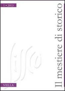 Il mestiere di storico (2013). Vol. 1