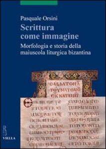 Scrittura come immagine. Morfologia e storia della maiuscola liturgica bizantina