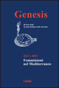 Genesis. Rivista della Società italiana delle storiche (2013). Vol. 1: Femminismi nel Mediterraneo. - copertina