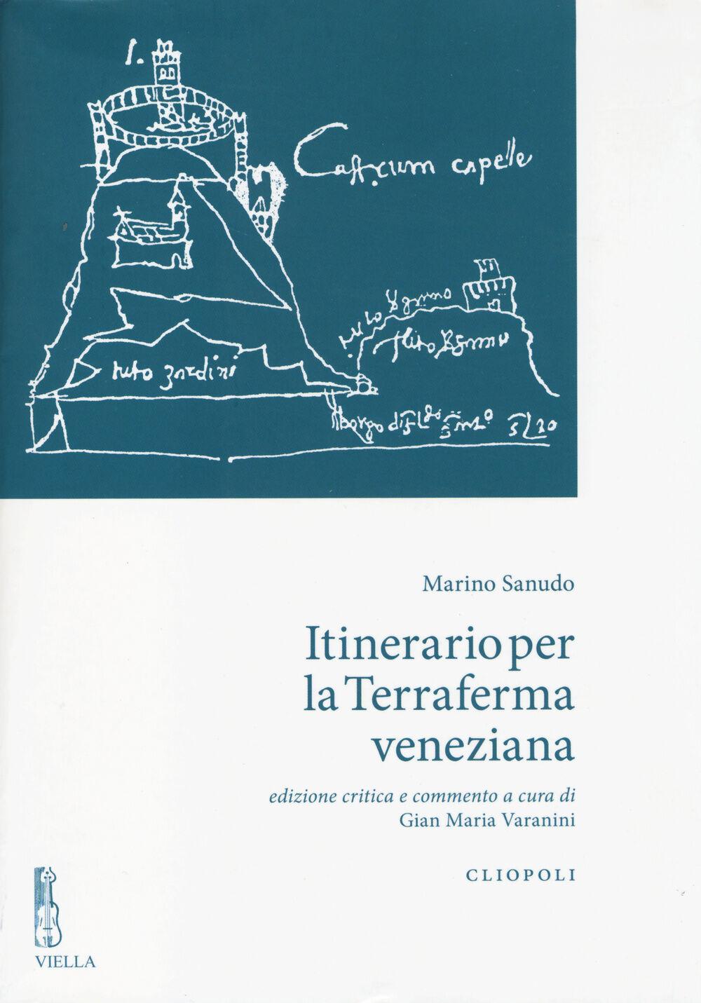 Itinerario per la terraferma veneziana. Ediz. critica