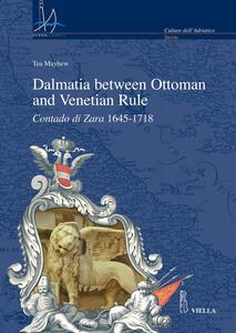 Dalmatia between Ottoman and Venetian rule. Contado di Zara 1645-1718