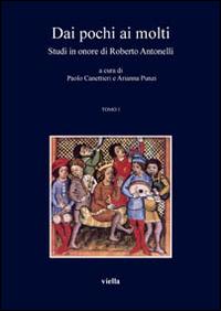 Image of Dai pochi ai molti. Studi in onore di Roberto Antonelli