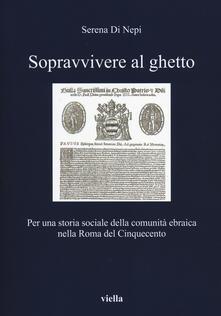Montagneinnoir.it Sopravvivere al ghetto. Per una storia sociale della comunità ebraica nella Roma del Cinquecento Image