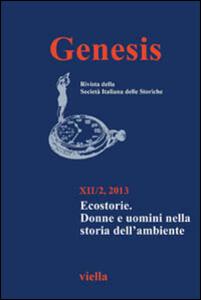 Genesis. Rivista della Società italiana delle storiche (2013). Vol. 2: Ecostorie. Donne e uomini nella storia dell'ambiente. - copertina