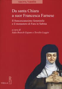Da santa Chiara a suor Francesca Farnese. Il francescanesimo femminilee il monastero di Fara in Sabina - copertina