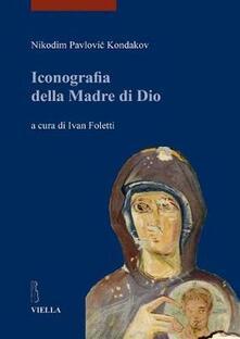 Amatigota.it Iconografia della madre di Dio. Ediz. illustrata. Vol. 1 Image