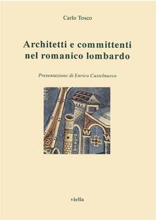 Architetti e committenti nel romanico lombardo - Carlo Tosco - ebook
