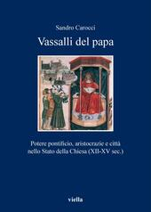 Vassalli del papa. Potere pontificio, aritocrazie e città nello Stato della Chiesa (XII-XV sec.)