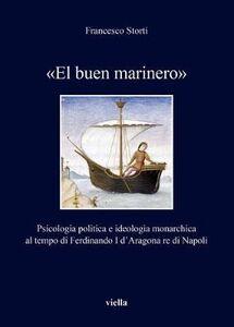 «El buen marinero». Psicologia politica e ideologia monarchica al tempo di Ferdinando I d'Aragona re di Napoli