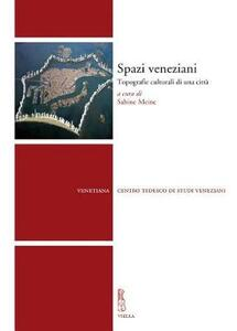 Spazi veneziani. Topografie culturali di una città - copertina